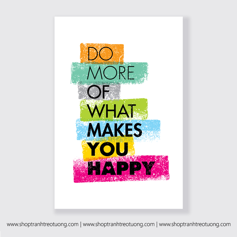 Tranh động lực: Do more of what makes you happy