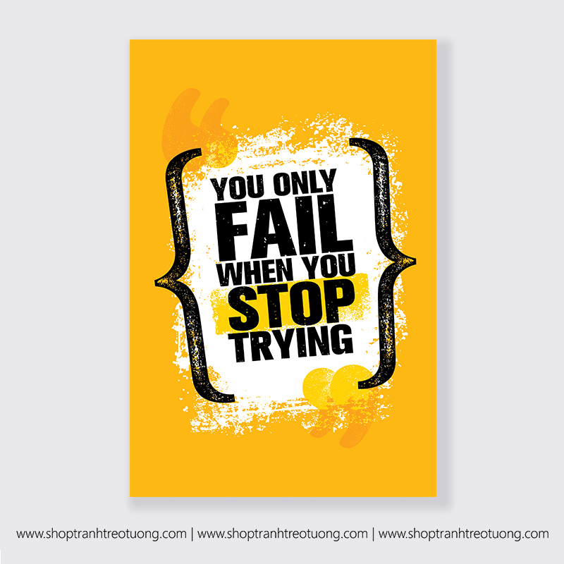 Tranh động lực: You only fail when you stop trying