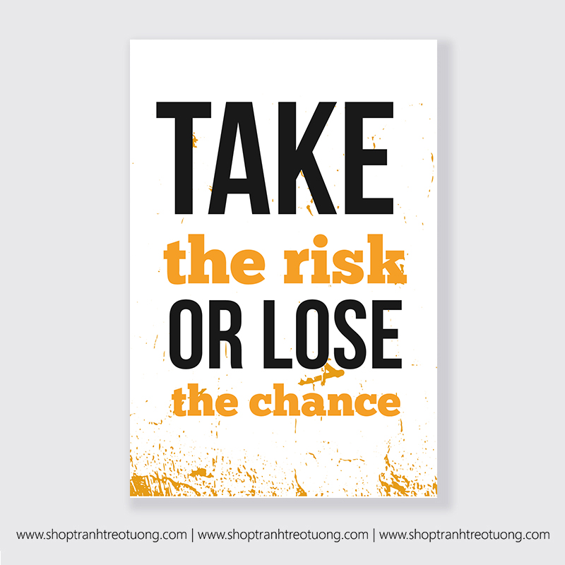 Tranh động lực: Take the risk or lose the chance
